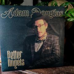 Adam-Douglas-Better-Angels2