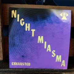NIGHT-MIASMA-EXHAUSTED2