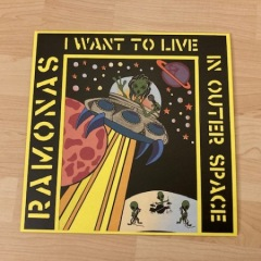 Ramonas - I want to live in outer Space