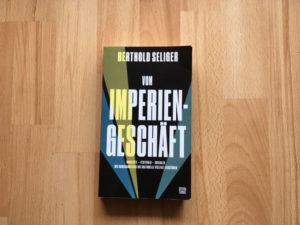 Berthold Seliger - Vom Imperiengeschäft: Wie Großkonzerne die kulturelle Vielfalt zerstören