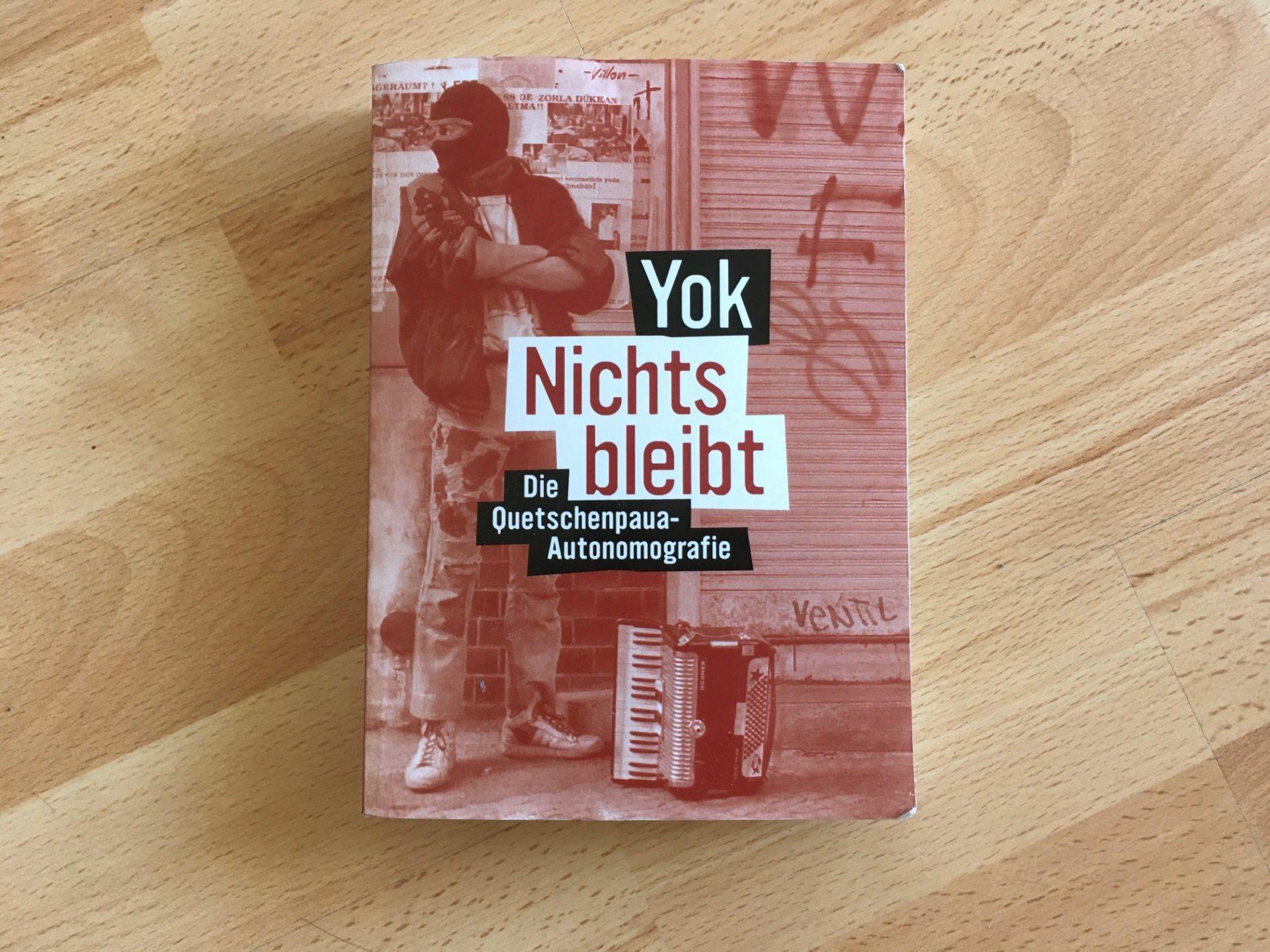"""Yok - """"Nichts bleibt - Die Quetschenpaua Autonomografie"""""""