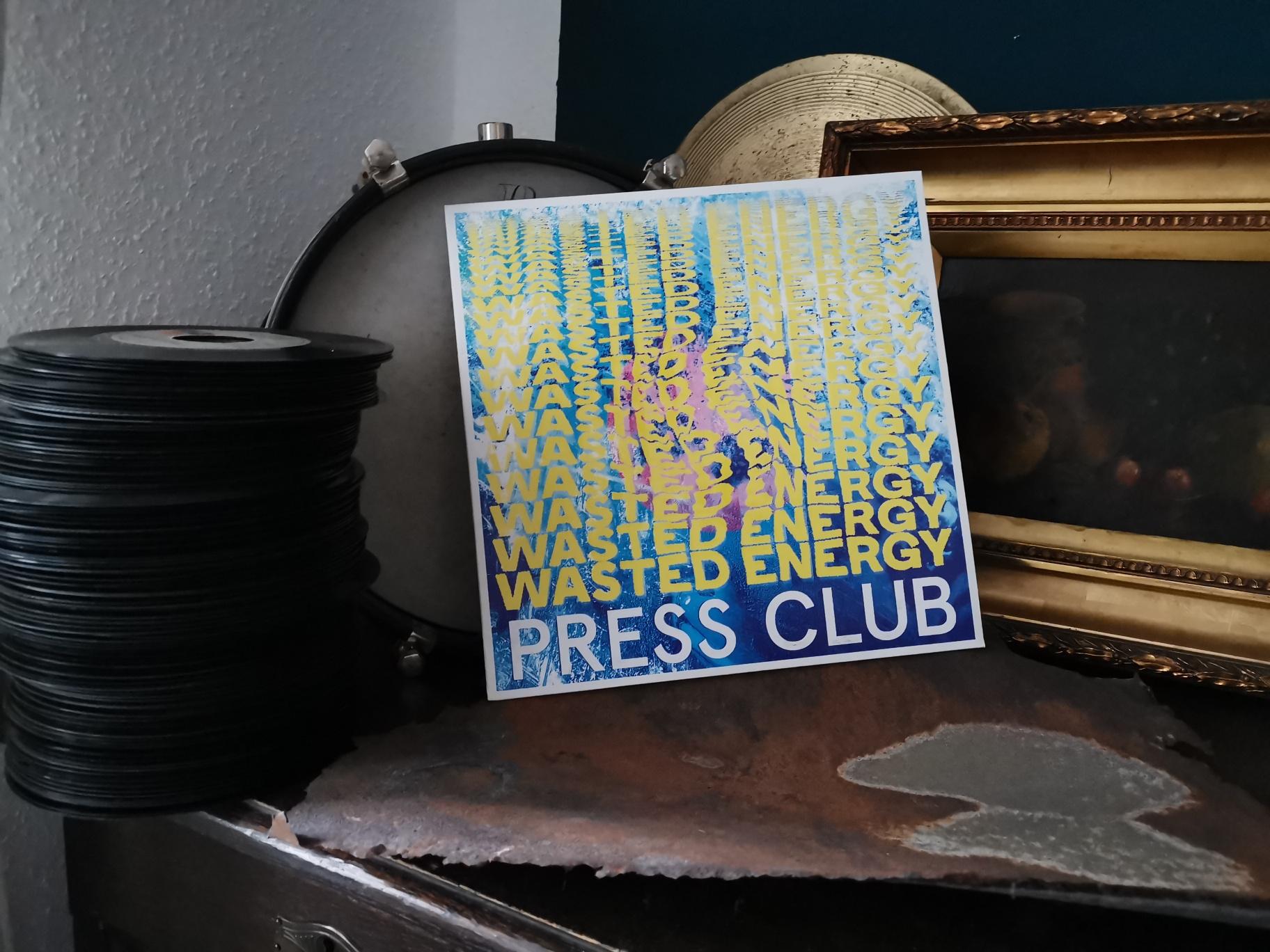 "Press Club - ""Wasted Energy"" Vinyl LP 1"