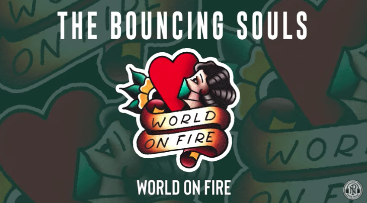 "The Bouncing Souls ""World on Fire"""