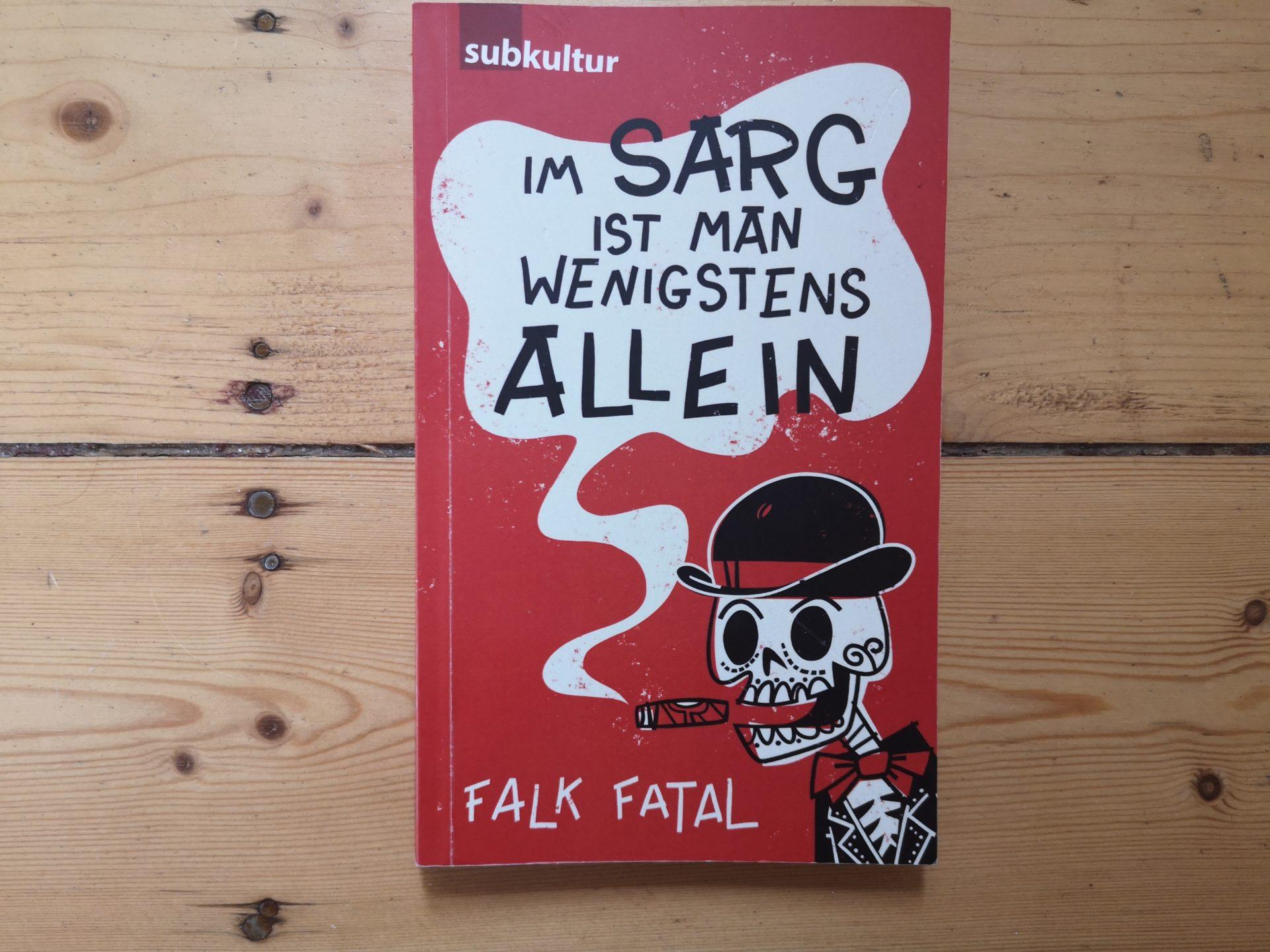 Falk Fatal - Im Sarg ist man wenigstens allein