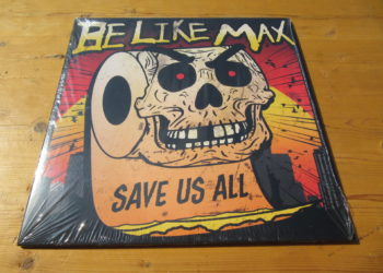 Be Like Max - Save us all col. Vinyl-LP 10