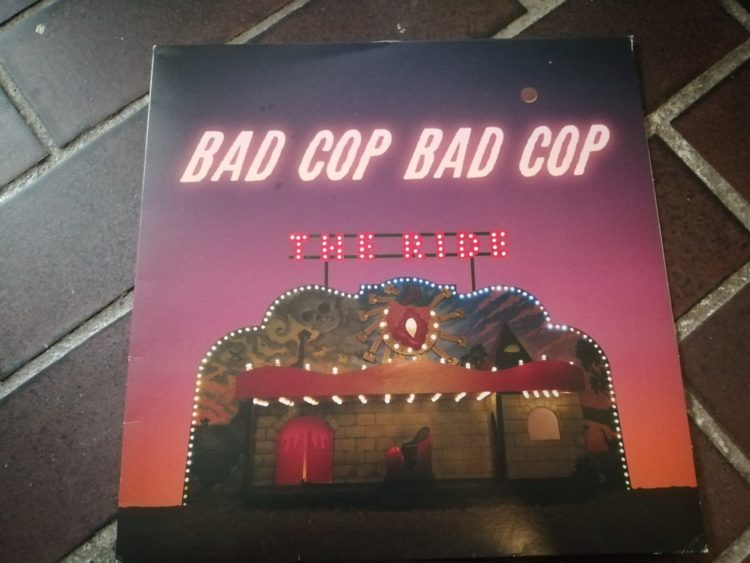 Bad Cop/Bad Cop - The Ride - Vinyl LP 1