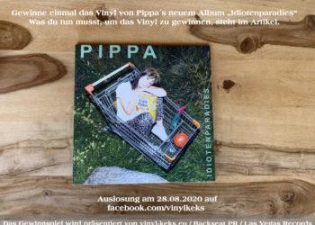 """Pippa - Vinyl Verlosung zum neuen Album """"Idiotenparadies"""" 3"""