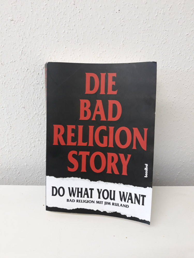Die Bad Religion Story - Do what you want Buch 1