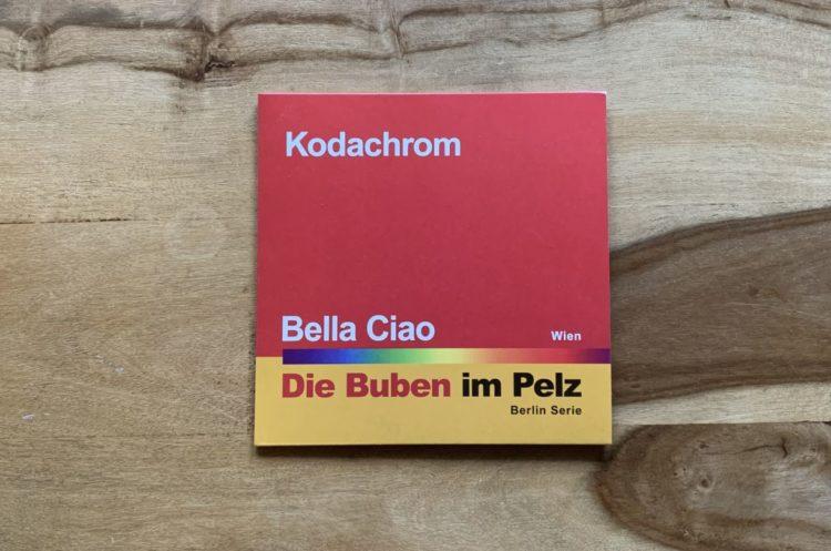 DIE BUBEN IM PELZ - Kodachrom/Bella Ciao, 7-inch Vinyl Single 1