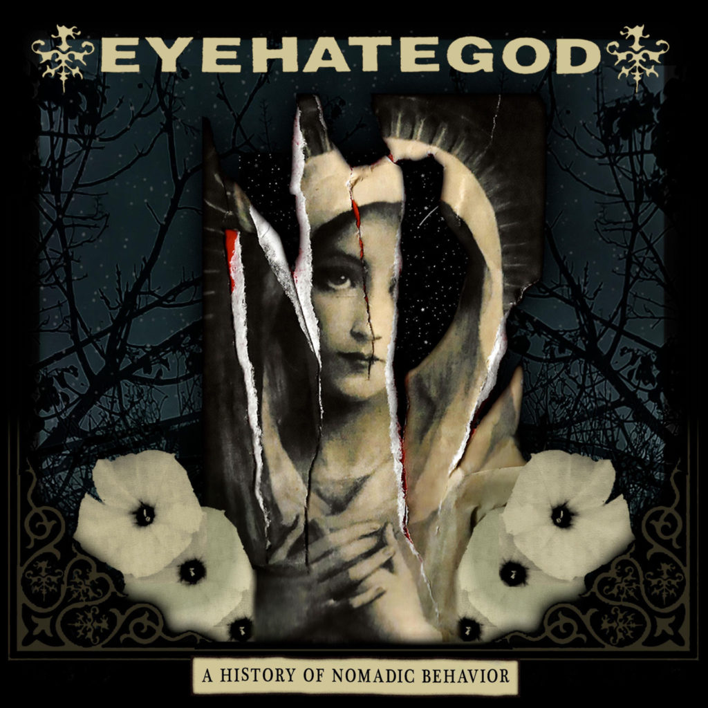 EyeHateGod - A History of Nomadic Behaviour