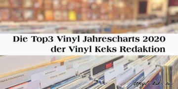 Die Top3 Vinyl Jahrescharts 2020 der Vinyl-Keks Redaktion 26