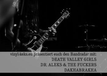 Bandradar - DEATH VALLEY GIRLS, DR. ALEKS & THE FUCKERS & DAKHABRAKHA 2
