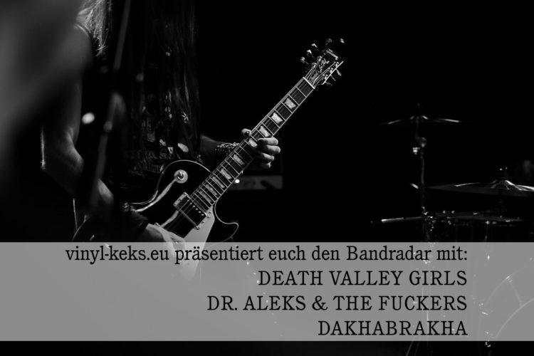 Bandradar - DEATH VALLEY GIRLS, DR. ALEKS & THE FUCKERS & DAKHABRAKHA 1