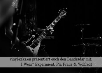 Bandradar - I Wear* Experiment, Pia Fraus, Wolfredt 1
