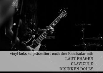 Bandradar - LAUT FRAGEN, CLAVICULE & DRUNKEN DOLLY 14