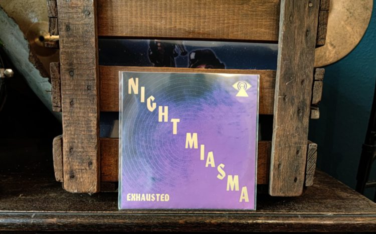 NIGHT MIASMA - EXHAUSTED 1