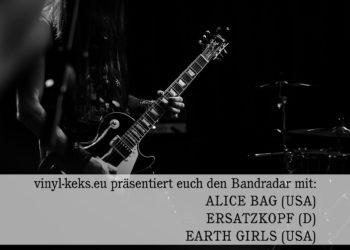 Bandradar - ALICE BAG, ERSATZKOPF & EARTH GIRLS 11