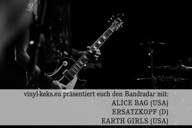 Bandradar - ALICE BAG, ERSATZKOPF & EARTH GIRLS 1