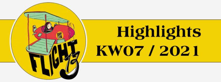 Flight13 Highlights KW07 / 2021 1