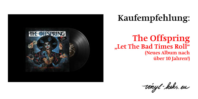 Empfehlung: The Offspring - Let The Bad Times Roll 9