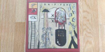 Drip-Fed - Kill The Buzz