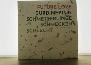 Future Love / Curd Neptun - Schmetterlinge schmecken schlecht 8