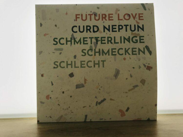 Future Love / Curd Neptun - Schmetterlinge schmecken schlecht 1