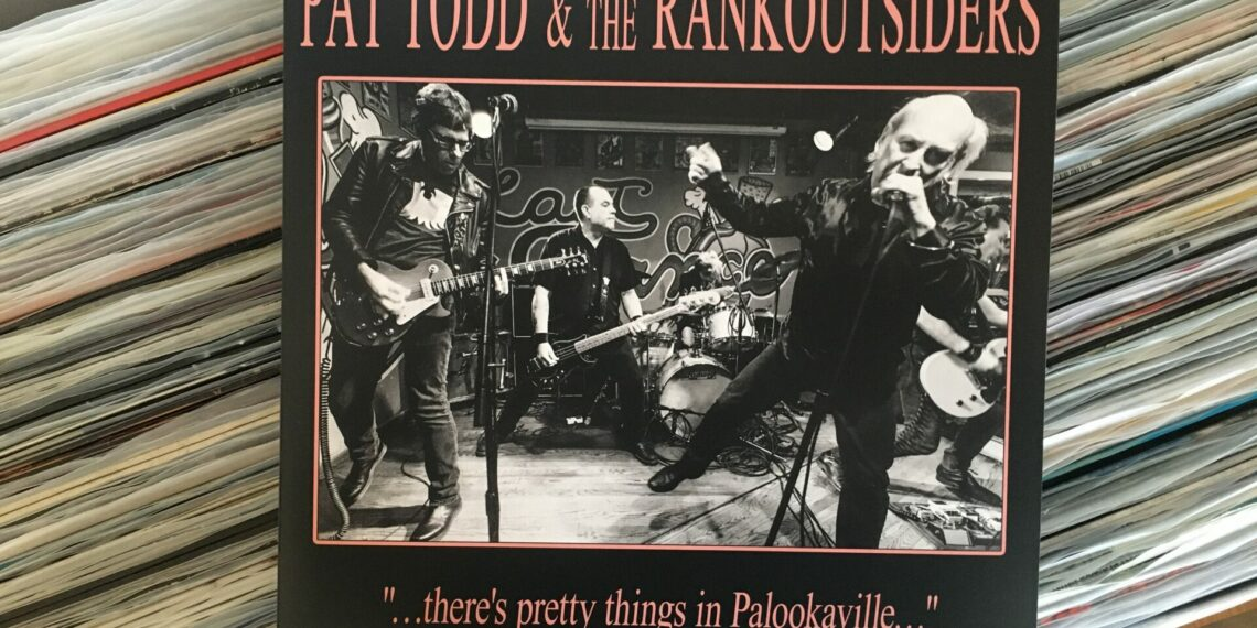 """Pat Todd & The Rankoutsiders - """"...There's Pretty Things In Palookaville..."""" 1"""
