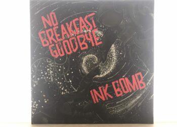 Ink Bomb & No Breakfast Goodbye - Split LP 5