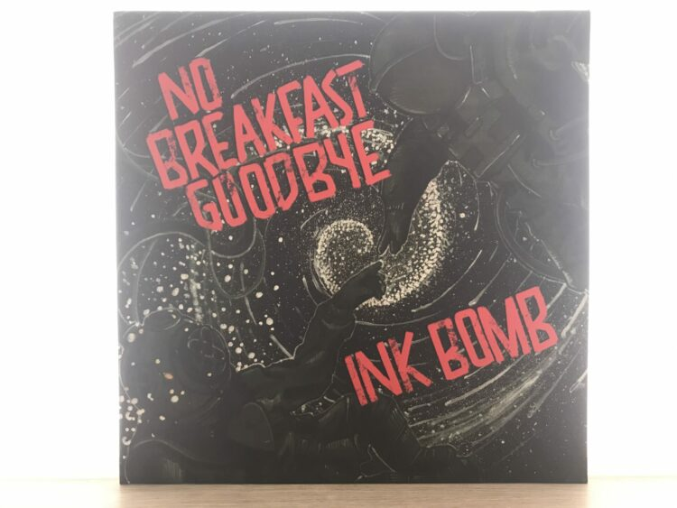 Ink Bomb & No Breakfast Goodbye - Split LP 1